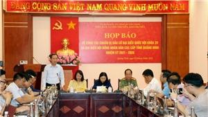 Bầu cử QH và HĐND: Quảng Ninh sẵn sàng cho 'Ngày hội non sông'