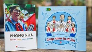 Đọc 'Đời tôi sóng nhạc bay lên' của Phong Nhã: 'Lời thành chân lý - nhạc rung tâm hồn'