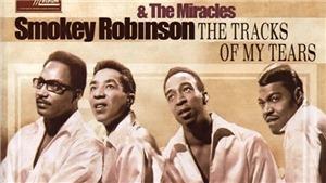 Ca khúc 'The Track Of My Tears' của Smokey Robinson: Vết dấu của đau thương tình ái