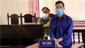 Hải Dương: Tuyên phạt đối tượng làm lây lan dịch bệnh 18 tháng tù