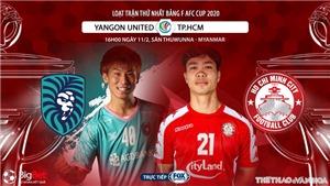 VIDEO Soi kèo nhà cái Yangon United vs TPHCM. FOX Sports trực tiếp vòng bảng AFC Cup 2020
