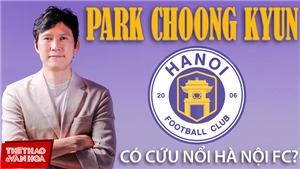 HLV người Hàn Quốc Park Choong Kyun có cứu được Hà Nội FC?