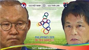 U22 Việt Nam vs U22 Thái Lan (15h00 hôm nay): Ông Park tiễn người Thái khỏi SEA Games 30?