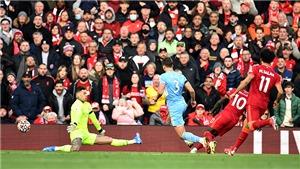 Dư âm Liverpool vs Man City: Ngày các nhà vô địch phô diễn