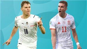 Nhận định Ý vs Tây Ban Nha (VTV3 trực tiếp): Tôn vinh bóng đá đẹp