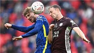 Trực tiếp Chelsea vs Leicester (02h15 ngày 19/5): Trận chung kết cho Top 4