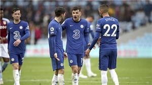 Chelsea may mắn vào Top 4: Lời cảnh tỉnh cho Thomas Tuchel