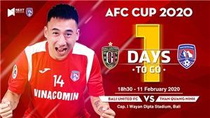 Trực tiếp bóng đá Bali United-Than Quảng Ninh (18h30 ngày 11/2): Thử thách chờ Than Quảng Ninh