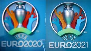 Rắc rối sau khi EURO 2020 bị hoãn. Gọi là EURO 2020 hay EURO 2021?