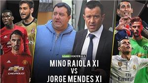 """Mino Raiola - Jorge Mendes: Ai là """"Siêu cò"""" số một của bóng đá?"""