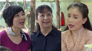 Loa phường kêu to cũng chẳng bằng 3 cô hàng xóm ở 'Về nhà đi con' và 'Nàng dâu order'