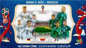 Dự đoán có thưởng World Cup 2018: Trận Đức - Mexico