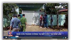 VIDEO: Giải cứu thành công vụ bắt cóc tại Đắk Lắk