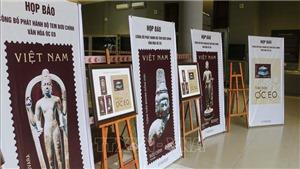 Bộ tem bưu chính 'Văn hóa Óc Eo' góp phần khẳng định chủ quyền quốc gia