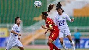 Lượt về giải bóng đá nữ VĐQG Thái Sơn Bắc 2018: 'Báo động' cho đương kim vô địch