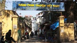 Thanh tra Chính phủ 'vào cuộc' việc cổ phần hóa Hãng phim truyện Việt Nam