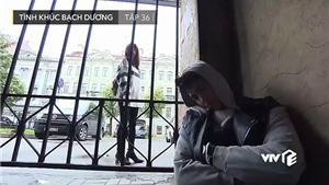 VIDEO 'Tình khúc Bạch Dương' tập 36: Bệnh tim tái phát, tính mạng của Linh nguy kịch