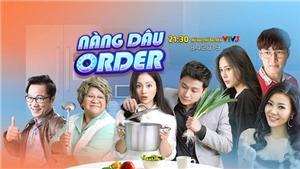 Lịch phát sóng phim 'Nàng dâu order' tập 17
