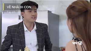 Vũ và Dương bị 'rớt giá thê thảm', gây phẫn nộ nhất phim 'Về nhà đi con'