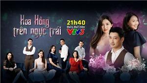 Hoa hồng trên ngực trái tập 15: Lịch phát sóng trên VTV3