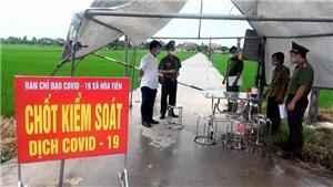 Dịch COVID-19: Thái Bình phong tỏa thôn có người dương tính với SARS-CoV-2