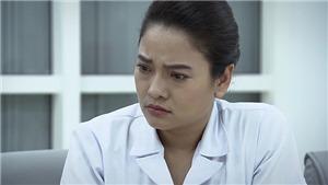 Phim 'Lửa ấm': Bệnh nhân tử vong, bác sĩ Thủy bị đình chỉ công tác và xa lánh