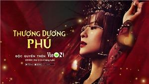 'Thượng Dương Phú': Phim truyền hình đầu tiên đầy sóng gió của Chương Tử Di