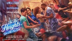 Phim ca nhạc 'In The Heights' truyền tải thông điệp sống tích cực nhận 'cơn mưa lời khen'
