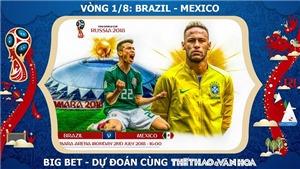 Chọn kèo Brazil vs Mexico (21h00 ngày 2/7) và Bỉ vs Nhật Bản (1h00 ngày 3/7)