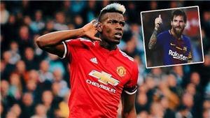 CẬP NHẬT tối 9/8: Messi gọi điện rủ Pogba sang Barca. Mourinho khiến fan M.U hoang mang