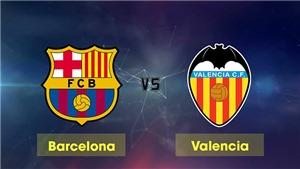 Link xem trực tiếp Barcelona vs Valencia (00h30, 03/2)
