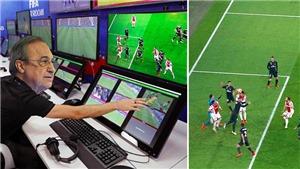 'VAR là công nghệ hỗ trợ Real Madrid. Họ sẽ giành Champions League thứ 4 liên tiếp'