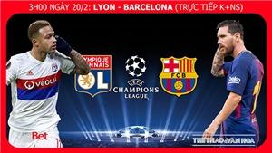 Soi kèo Lyon vs Barcelona (3h00 ngày 20/2), Cúp C1. Kèo bóng đá. Trực tiếp bóng đá K+NS