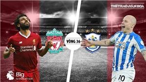 Soi kèo và và trực tiếp bóng đá Liverpool vs Huddersfield (2h00 ngày 27/4), Ngoại hạng Anh vòng 36