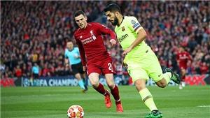 Liverpool 4-0 Barca: Luis Suarez lại bị lên án vì dùng tiểu xảo khiến Robertson chấn thương