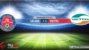 Sài Gòn vsViettel: Trực tiếp bóng đá và nhận định (19h ngày 18/05). Lịch thi đấu V League 2019