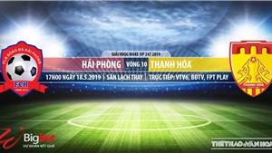 Hải Phòng vsThanh Hóa: Trực tiếp bóng đá và nhận định (17h ngày 18/05). Lịch thi đấu V League 2019