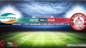 Trực tiếp bóng đá Viettel vsTPHCM (19h00, 7/7). Trực tiếp bóng đá VTV6