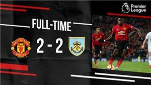 VIDEO bàn thắng M.U 2-2 Burnley: Lindelof giải cứu 'Quỷ đỏ'