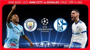 Soi kèo, dự đoán bóng đá Man City vs Schalke (03h00,13/03). Kèo bóng đá. Trực tiếp K+NS