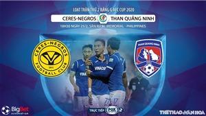 Soi kèo nhà cái Ceres Negros vs Than Quang Ninh. AFC Cup 2020. Trực tiếp FOX Sports