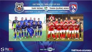 Soi kèo nhà cái Svay Rieng đấu với Than Quảng Ninh. Fox Sports trực tiếp vòng bảng AFC Cup 2020