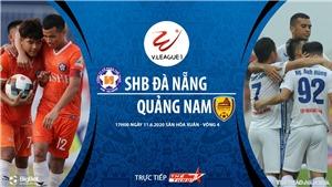 Soi kèo bóng đá SHB Đà Nẵng vsQuảng Nam. Trực tiếp vòng 4 V-League 2020