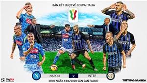 Soi kèo nhà cái Napoli vs Inter Milan. Trực tiếp Bán kết lượt về Coppa Italia