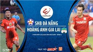 Soi kèo bóng đá SHB Đà Nẵng vsHoàng Anh Gia Lai. Trực tiếp bóng đá V-League vòng 6