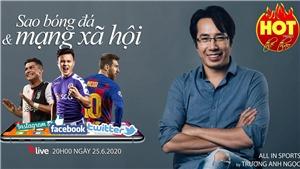 HOT TREND thể thao với BLV Anh Ngọc - số 14: Từ vụ Quang Hải đến các sao bóng đá với mạng xã hội