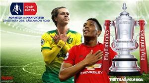 Soi kèo bóng đá Norwich vs MU. Trực tiếp bóng đá Vòng tứ kết cúp FA