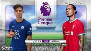 Soi kèo nhà cái Chelsea vs Liverpool. Vòng 2 Ngoại hạng Anh. Trực tiếp K+PM