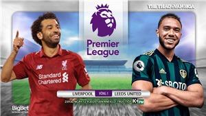 Soi kèo bóng đá. Liverpool vs Leeds. Vòng 1 Ngoại hạng Anh. Trực tiếp K+PM
