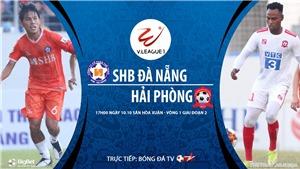 Soi kèo nhà cái Đà Nẵng vs Hải Phòng. Trực tiếp bóng đá Việt Nam. Trực tiếp BĐTV